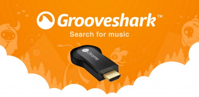 chromecast-grooveshark
